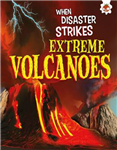 When Disaster Strikes - Extreme Volcanoes