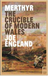 Merthyr, the Crucible of Modern Wales