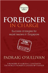 Foreigner in Charge: Success Strategies for Expat Leaders in Singapore
