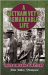 A Vietnam Vet\'s Remarkable Life: The True Meaning of Mateship
