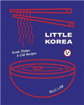 Little Korea: Home food from the streets and kitchens