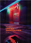 Greg Girard: Under Vancouver 1972 - 1982: Under Vancouver 1972 - 1982