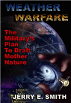 Weather Warfare: The Military\'s Plan to Draft Mother Nature