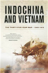 Indochina and Vietnam the Thirty-Five Year War, 1940-1975