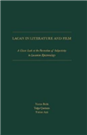 Lacan in Literature and Film: A Closer Look at Formation of Subjectivity in Lacanian Epistemology