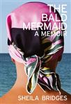 The Bald Mermaid: A Memoir