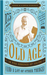 Old Age Is the Absence of Youth (and a Lot of Other Things)