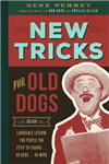 New Tricks for Old Dogs: 28 Laughable Lessons for People Too Stiff to Change... or Blend... or Move