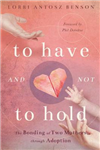 To Have and Not to Hold: The bonding of two mothers through adoption