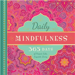 Daily Mindfulness: 365 Days of Present, Calm, Exquisite Living