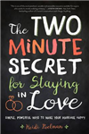 The-Two Minute Secret for Staying in Love