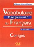 Vocabulaire progressif du francais - Nouvelle edition: Corriges (niveau in