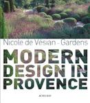 Nicole de Vesian - Gardens: Modern Design in Provence