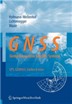GNSS - Global Navigation Satellite Systems: GPS, GLONASS, Galileo, and more