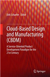 Cloud-Based Design and Manufacturing (CBDM): A Service-Oriented Product Development Paradigm for the 21st Century