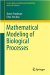 Mathematical Modeling of Biological Processes