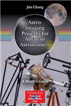 Astro-Imaging Projects for Amateur Astronomers: A Maker\'s Guide