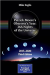 Patrick Moore\'s Observer\'s Year: 366 Nights of the Universe: 2015 - 2020