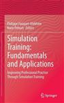 Simulation Training: Fundamentals and Applications: Improving Professional Practice Through Simulation Training
