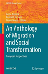 An Anthology of Migration and Social Transformation: European Perspectives