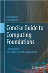 Concise Guide to Computing Foundations: Core Concepts and Select Scientific Applications