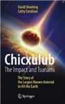 Chicxulub: The Impact and Tsunami: The Story of the Largest Known Asteroid to Hit the Earth