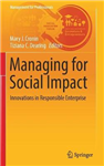 Managing for Social Impact: Innovations in Responsible Enterprise