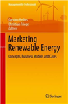 Marketing Renewable Energy: Concepts, Business Models and Cases
