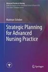 Strategic Planning for Advanced Nursing Practice