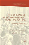 The Origins of Asset Management from 1700 to 1960: Towering Investors