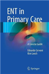 ENT in Primary Care: A Concise Guide