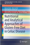 Nutritional and Analytical Approaches of Gluten-Free Diet in