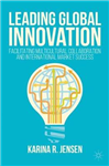 Leading Global Innovation: Facilitating Multicultural Collaboration and International Market Success