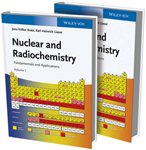 Nuclear and Radiochemistry: Fundamentals and Applications 2 Volume Set