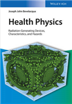 Health Physics: Radiation-Generating Devices, Characteristics, and Hazards