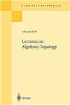 Lectures on Algebraic Topology