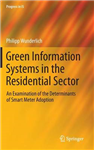 Green Information Systems in the Residential Sector: An Examination of the Determinants of Smart Meter Adoption