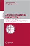 Advances in Cryptology -- EUROCRYPT 2013: 32nd Annual International Conference on the Theory and Applications of Cryptographic Techniques, Athens, Greece, May 26-30, 2013, Proceedings