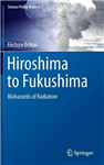 Hiroshima to Fukushima: Biohazards of Radiation
