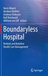 Boundaryless Hospital: Rethink and Redefine Health Care Management