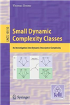 Small Dynamic Complexity Classes: An Investigation into Dynamic Descriptive Complexity