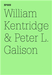 William Kentridge and Peter L. Galison: The Refusal of Time