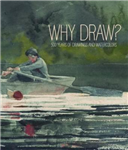 Why Draw?: 500 Years of Drawings and Watercolours from Bowdoin College