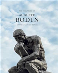 The Sculpture of Auguste Rodin: At the Legion of Honor