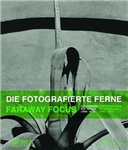 Faraway Focus: Photographers Go Travelling (1880-2015)