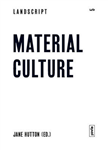 Landscript 5: Material Culture: Assembling and Disassembling