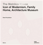 The Melnikov House: Icon of Modernism, Family Home, Architecture Museum