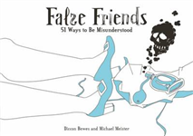 False Friends: 51 Ways to be Misunderstood