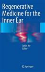 Regenerative Medicine for the Inner Ear