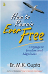 How to Remain Ever Free: A Voyage to Freedom and Happiness